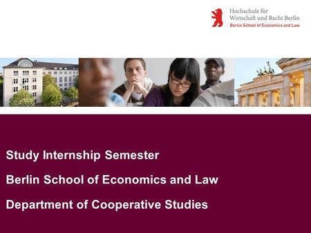 Study Internship Semester Berlin School of Economics and Law Department of Cooperative Studies.