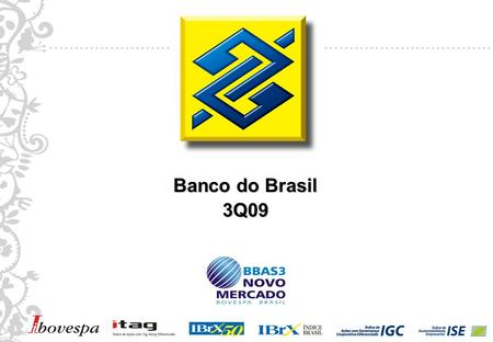 1 1 Banco do Brasil 3Q09. 2 2 Disclaimer This presentation may include references and statements, planned synergies, increasing estimates, projections.