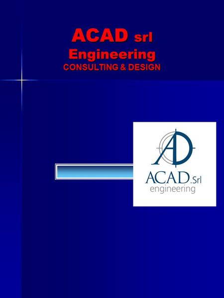 ACAD srl Engineering CONSULTING & DESIGN.
