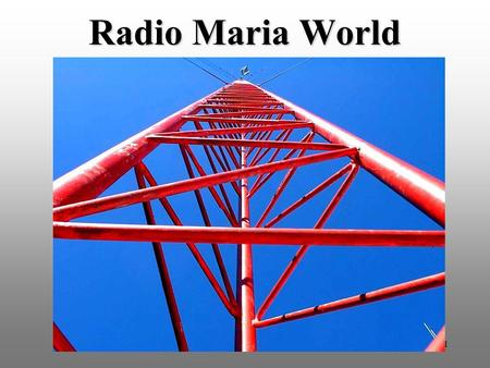 1 Radio Maria World. 2 Postazioni Transmitter locations.