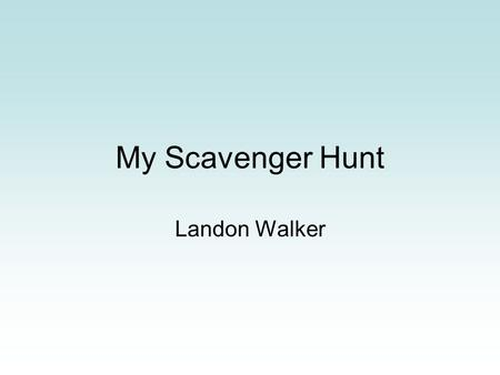 My Scavenger Hunt Landon Walker. Costa Rica, Honduras, and Panama.