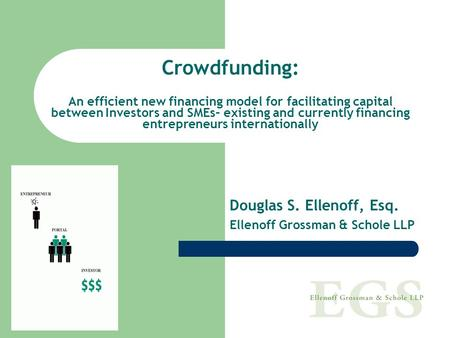 Crowdfunding: An efficient new financing model for facilitating capital between Investors and SMEs– existing and currently financing entrepreneurs internationally.