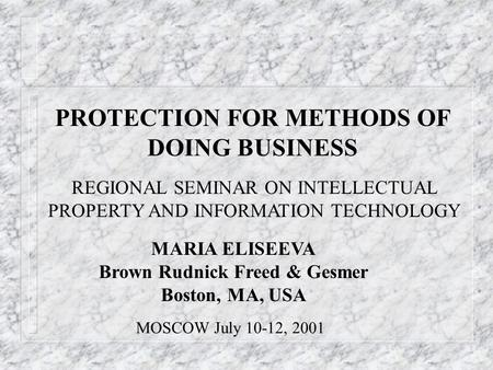 PROTECTION FOR METHODS OF Brown Rudnick Freed & Gesmer