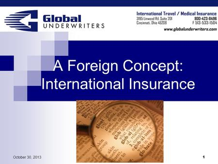 October 30, 2013March 9, 2006 1 A Foreign Concept: International Insurance.