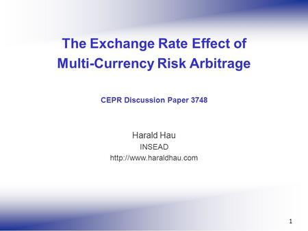 1 The Exchange Rate Effect of Multi-Currency Risk Arbitrage CEPR Discussion Paper 3748 Harald Hau INSEAD