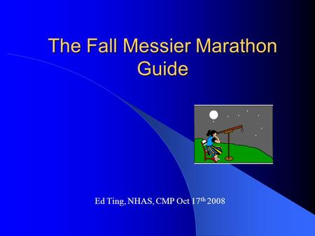 The Fall Messier Marathon Guide