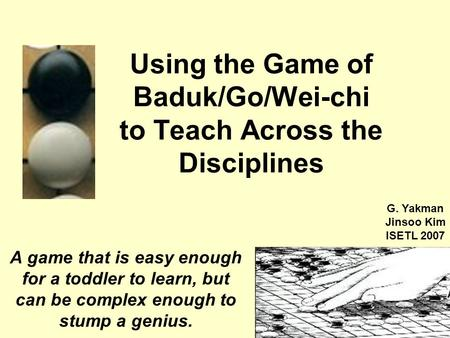 Using the Game of Baduk/Go/Wei-chi to Teach Across the Disciplines