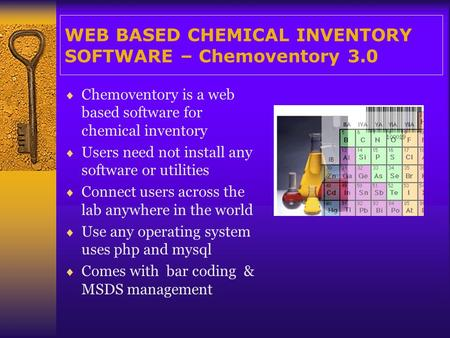 WEB BASED CHEMICAL INVENTORY SOFTWARE – Chemoventory 3.0 Chemoventory is a web based software for chemical inventory Users need not install any software.