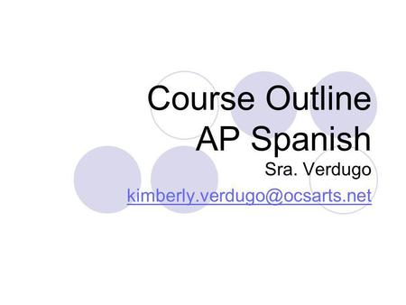 Course Outline AP Spanish