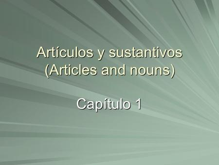 Artículos y sustantivos (Articles and nouns)
