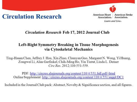 Circulation Research Feb 17, 2012 Journal Club Left-Right Symmetry Breaking in Tissue Morphogenesis via Cytoskeletal Mechanics Ting-Hsuan Chen, Jeffrey.