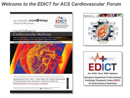 Welcome to the EDICT for ACS Cardiovascular Forum.