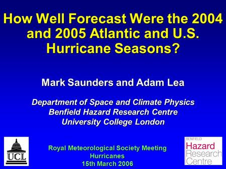 How Well Forecast Were the 2004 and 2005 Atlantic and U. S