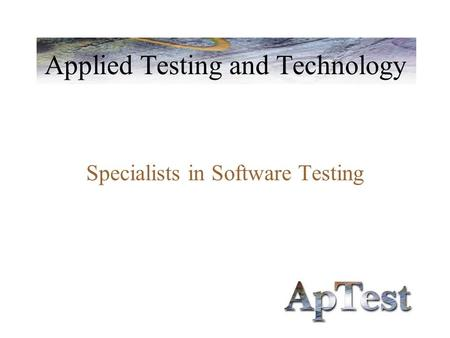 Applied Testing and Technology Specialists in Software Testing.