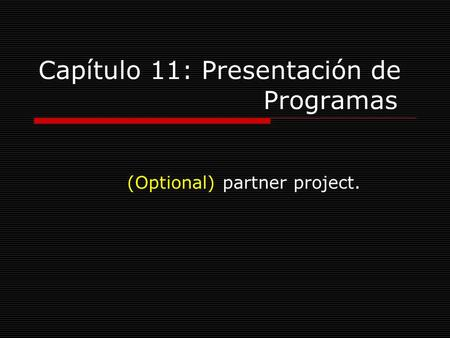 Capítulo 11: Presentación de Programas (Optional) partner project.