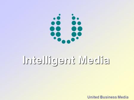 Intelligent Media United Business Media. 2 2003 Highlights Strong profit growth Effective cost management Improving yields and revenue Successful investment.