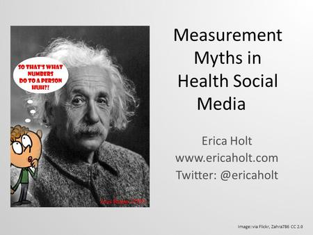 Measurement Myths in Health Social Media Erica Holt  Image: via Flickr, Zahra786 CC 2.0.