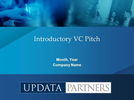Introductory VC Pitch Month, Year Company Name. Page 2 Overall Guidance Demonstrate your domain expertise with your understanding of the market Use the.