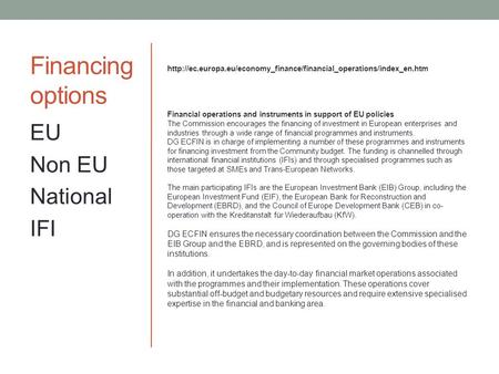 Financing options  Financial operations and instruments in support of EU policies.