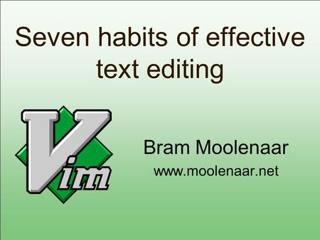 Seven habits of effective text editing