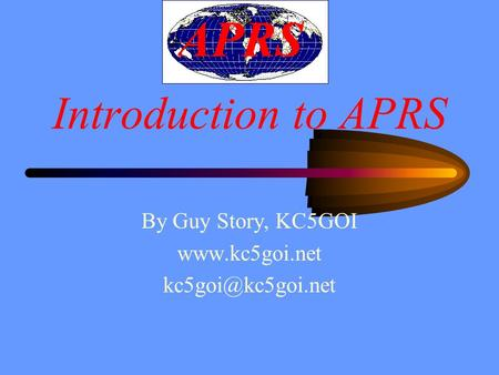Introduction to APRS By Guy Story, KC5GOI