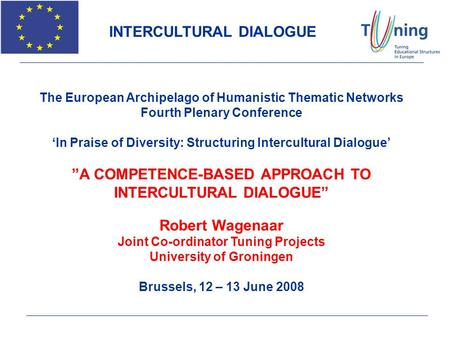 INTERCULTURAL DIALOGUE The European Archipelago of Humanistic Thematic Networks Fourth Plenary Conference In Praise of Diversity: Structuring Intercultural.