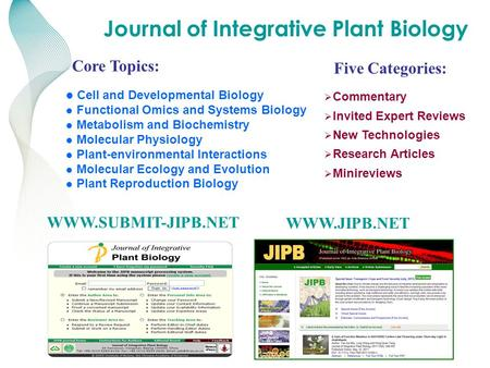 KNOWLEDGE FOR GENERATIONS TM WWW.SUBMIT-JIPB.NET WWW.JIPB.NET Cell and Developmental Biology Functional Omics and Systems Biology Metabolism and Biochemistry.