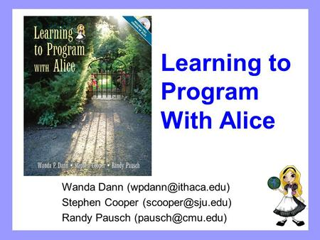 Learning to Program With Alice Wanda Dann Stephen Cooper Randy Pausch