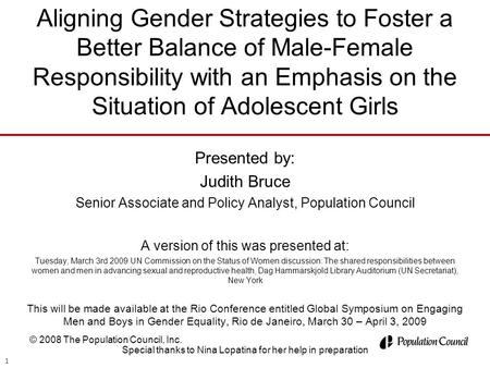Aligning Gender Strategies to Foster a Better Balance of Male-Female Responsibility with an Emphasis on the Situation of Adolescent Girls Presented by: