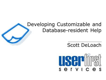 Developing Customizable and Database-resident Help Scott DeLoach.
