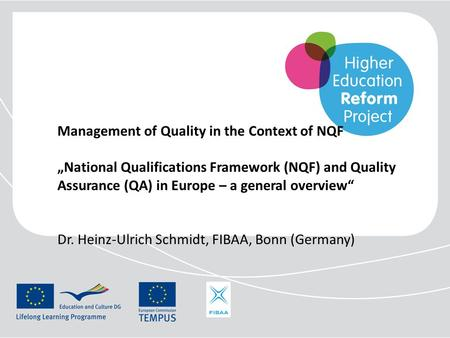 "Management of Quality in the Context of NQF ""National Qualifications Framework (NQF) and Quality Assurance (QA) in Europe – a general overview"" Dr."