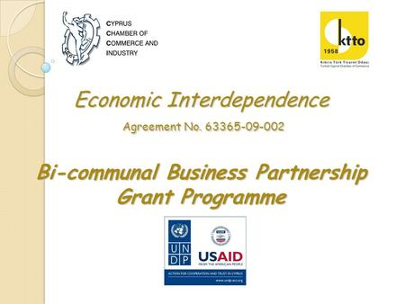 Economic Interdependence Agreement No. 63365-09-002 Bi-communal Business Partnership Grant Programme.