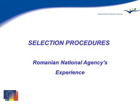 SELECTION PROCEDURES Romanian National Agencys Experience.