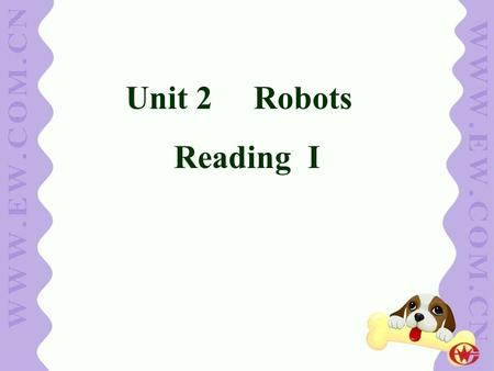 Unit 2 Robots Reading I.