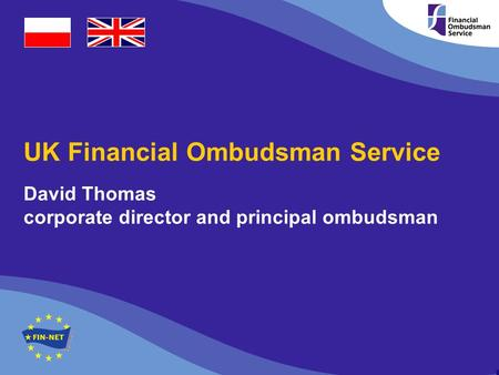 1 independent external review by Lord Hunt of Wirral UK Financial Ombudsman Service David Thomas corporate director and principal ombudsman.