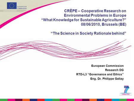 "CRÊPE – Cooperative Research on Environmental Problems in Europe ""What Knowledge for Sustainable Agriculture?"" 08/06/2010, Brussels (BE) ""The Science."