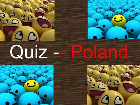 Quiz -- Poland. Which one cities is the capital? A Gniezno B Kraków C Warszawa.