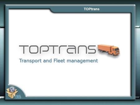 TOPtrans. TOPtrans – Market Segments TOPtrans – Base Modules.
