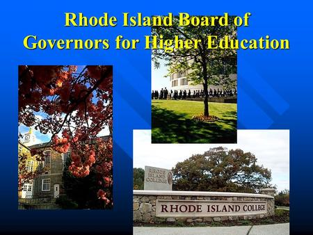 1 Rhode Island Board of Governors for Higher Education.