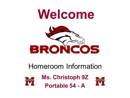 Homeroom Information Ms. Christoph 9Z Portable 54 - A Welcome.