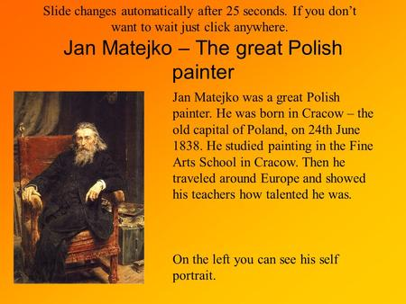 Jan Matejko – The great Polish painter Jan Matejko was a great Polish painter. He was born in Cracow – the old capital of Poland, on 24th June 1838. He.