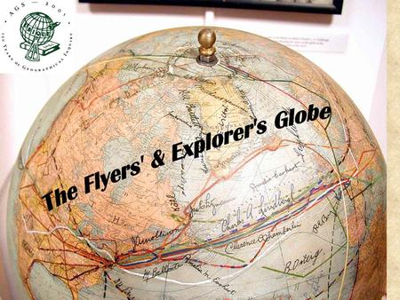 The American Geographical Society acquired its Fliers & Explorers Globe in 1929 as a gift from AGS President John H. Finley. As Editor-in-Chief of the.