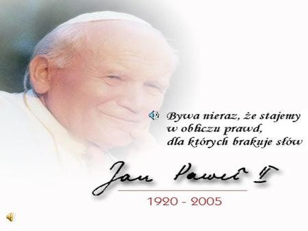 Early life He was born on the eighteenth of May, 1920 in Wadowice. His real name was Karol Wojtyła. His mother died when he was only eight. When he was.