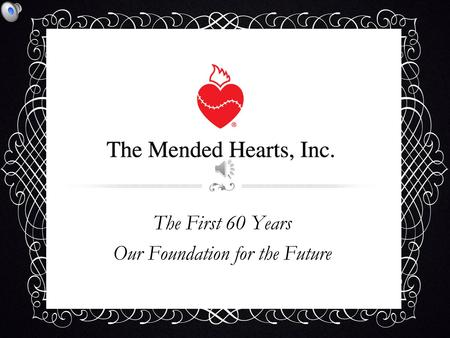 The First 60 Years Our Foundation for the Future.