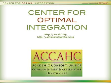 ACCAHC Mission Advance patient care through fostering mutual understanding and respect among the healthcare.