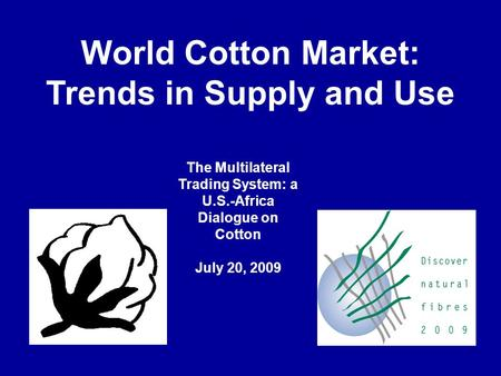 World Cotton Market: Trends in Supply and Use