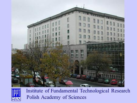 Institute of Fundamental Technological Research Polish Academy of Sciences.