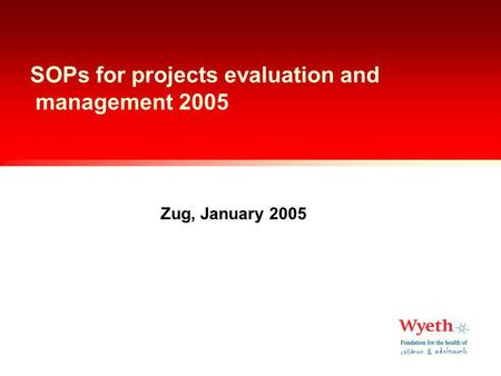 SOPs for projects evaluation and management 2005 Zug, January 2005.