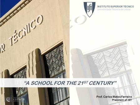 """A SCHOOL FOR THE 21ST CENTURY"""