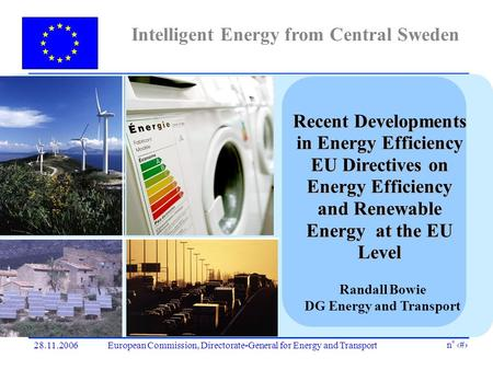 European Commission, Directorate-General for Energy and Transport n° 128.11.2006 Intelligent Energy from Central Sweden Recent Developments in Energy Efficiency.